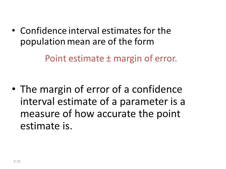 Point estimate ± margin of error.
