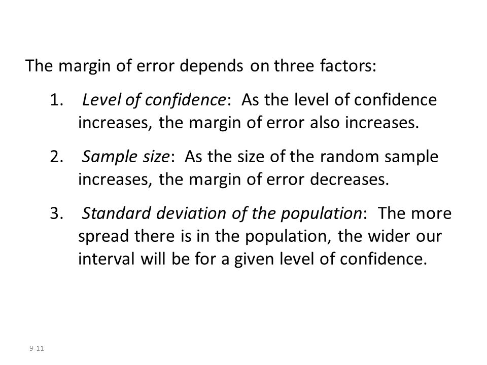 The margin of error depends on three factors: