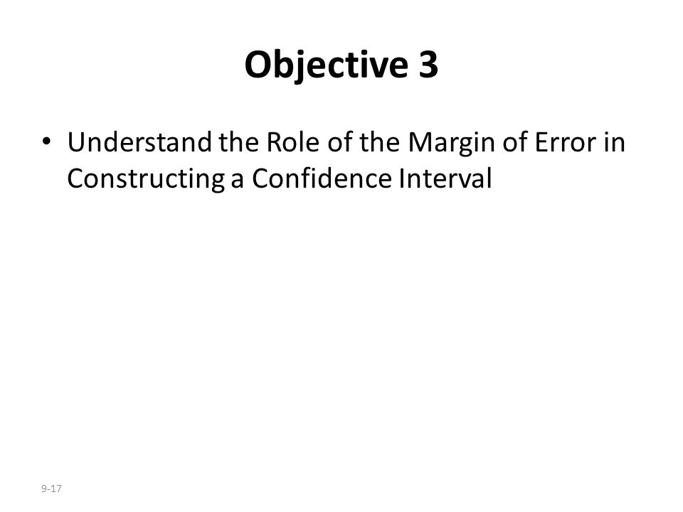 Objective 3 Understand the Role of the Margin of Error in Constructing a Confidence Interval