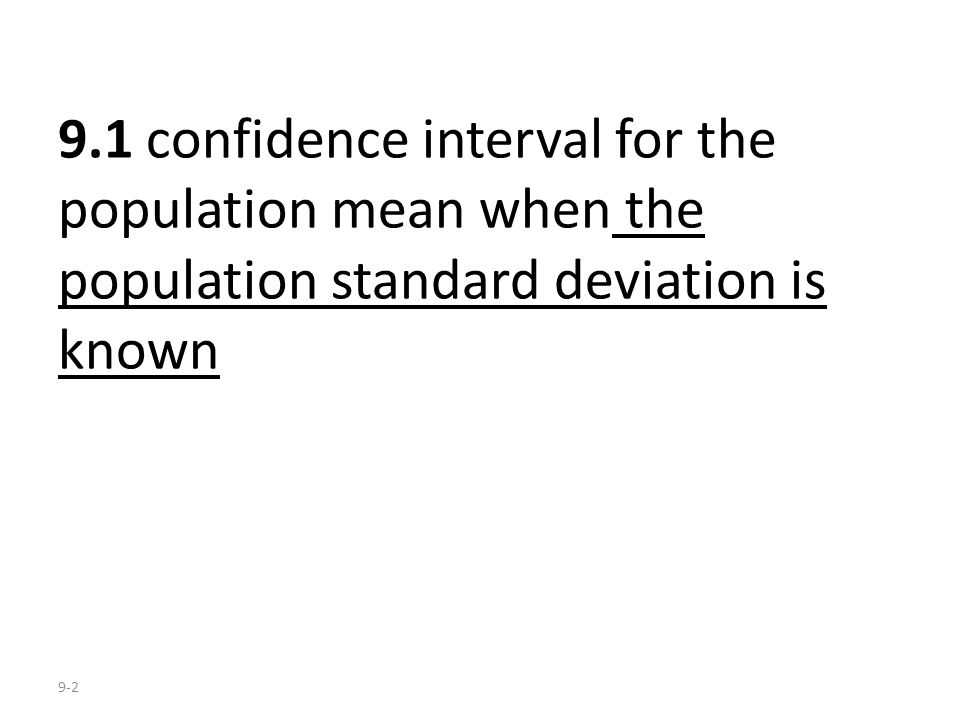 9.1 confidence interval for the population mean when the population standard deviation is known