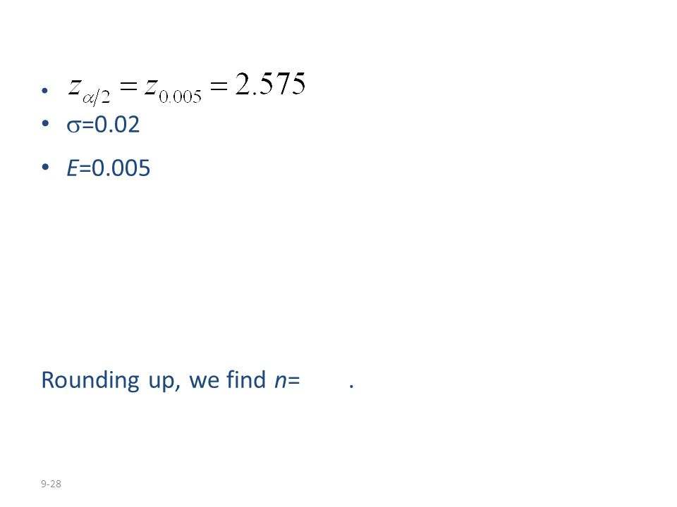 =0.02 E=0.005 Rounding up, we find n= .