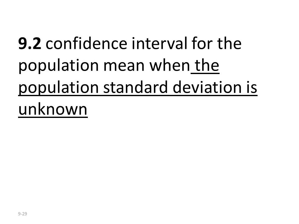 9.2 confidence interval for the population mean when the population standard deviation is unknown