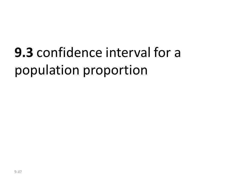 9.3 confidence interval for a population proportion