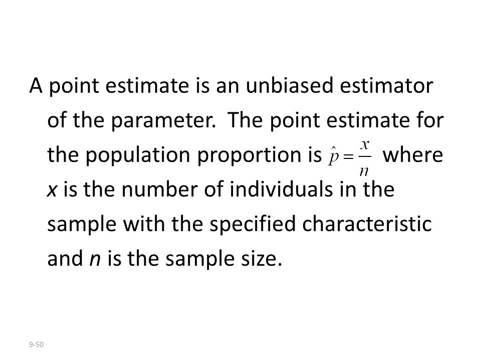 A point estimate is an unbiased estimator of the parameter