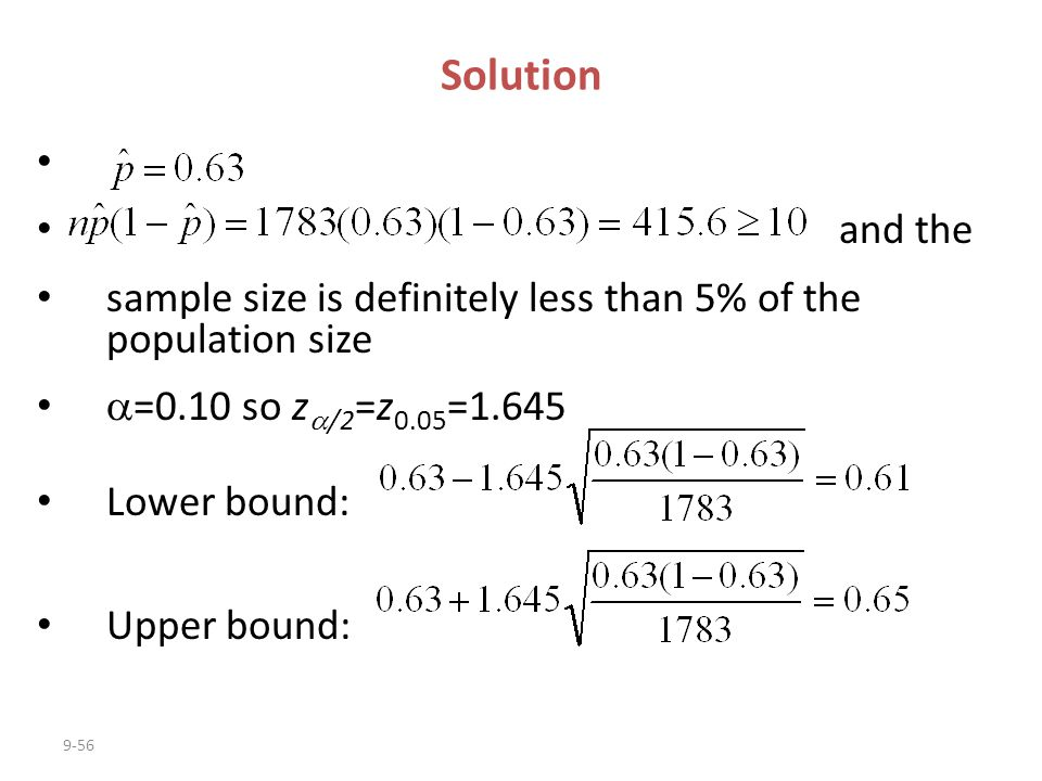 Solution and the. sample size is definitely less than 5% of the population size. =0.10 so z/2=z0.05=1.645.