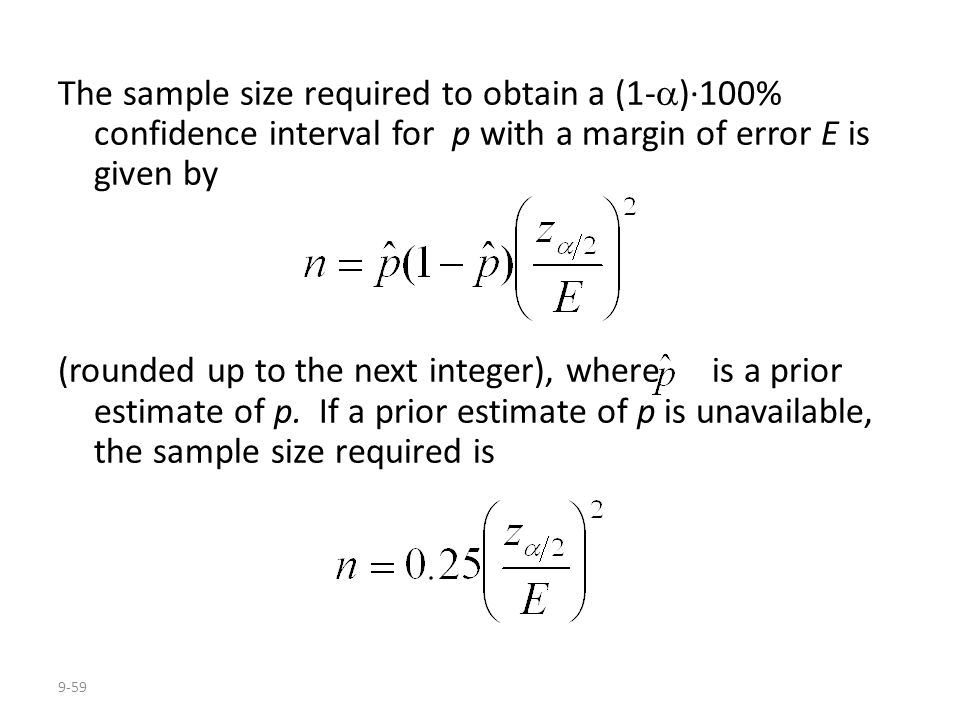 The sample size required to obtain a (1-)·100% confidence interval for p with a margin of error E is given by