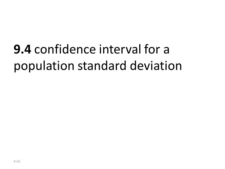 9.4 confidence interval for a population standard deviation