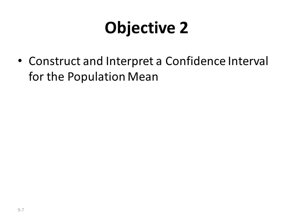 Objective 2 Construct and Interpret a Confidence Interval for the Population Mean