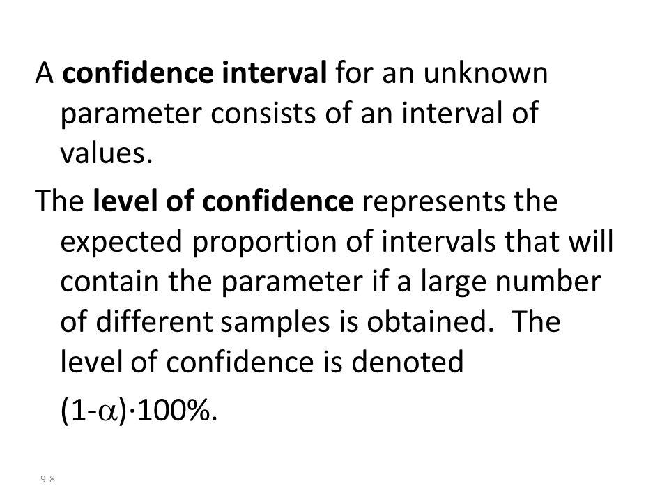 A confidence interval for an unknown parameter consists of an interval of values.