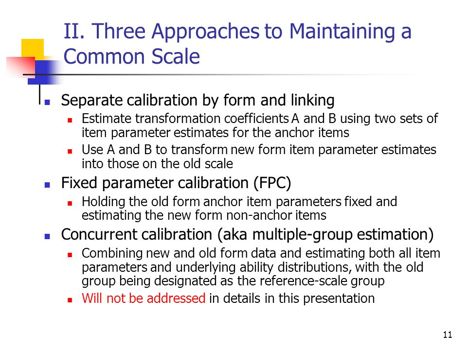II. Three Approaches to Maintaining a Common Scale