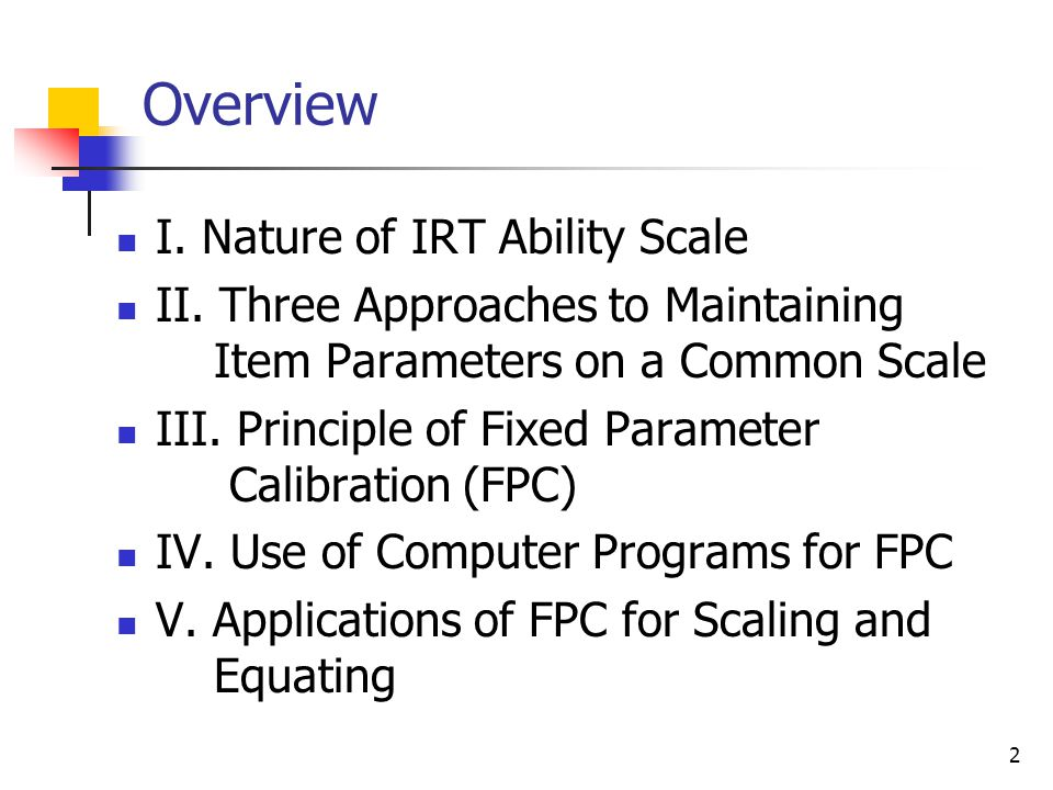 Overview I. Nature of IRT Ability Scale