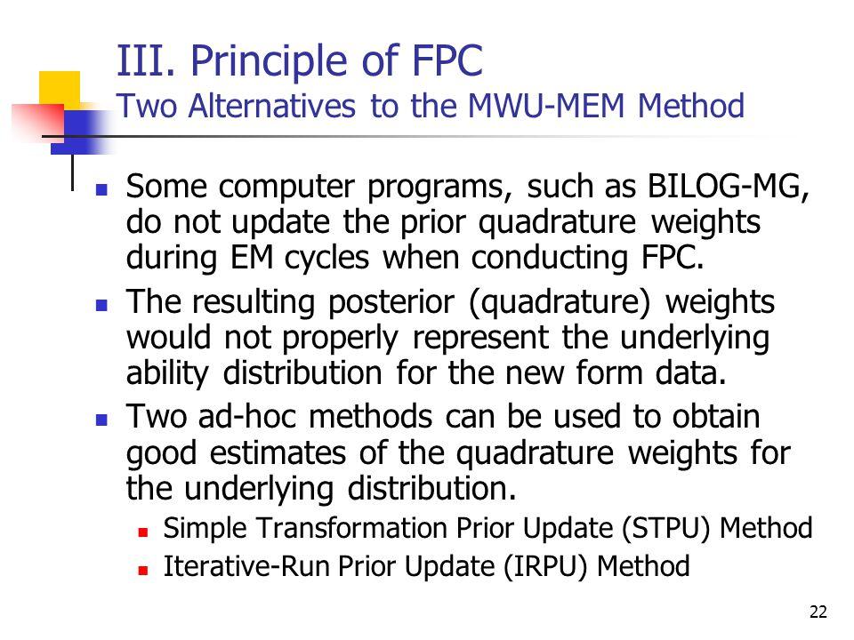 III. Principle of FPC Two Alternatives to the MWU-MEM Method