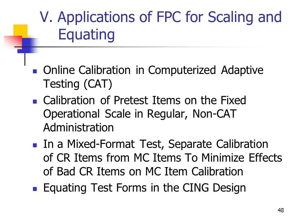 V. Applications of FPC for Scaling and Equating