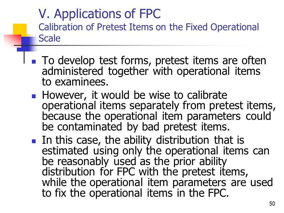 V. Applications of FPC Calibration of Pretest Items on the Fixed Operational Scale