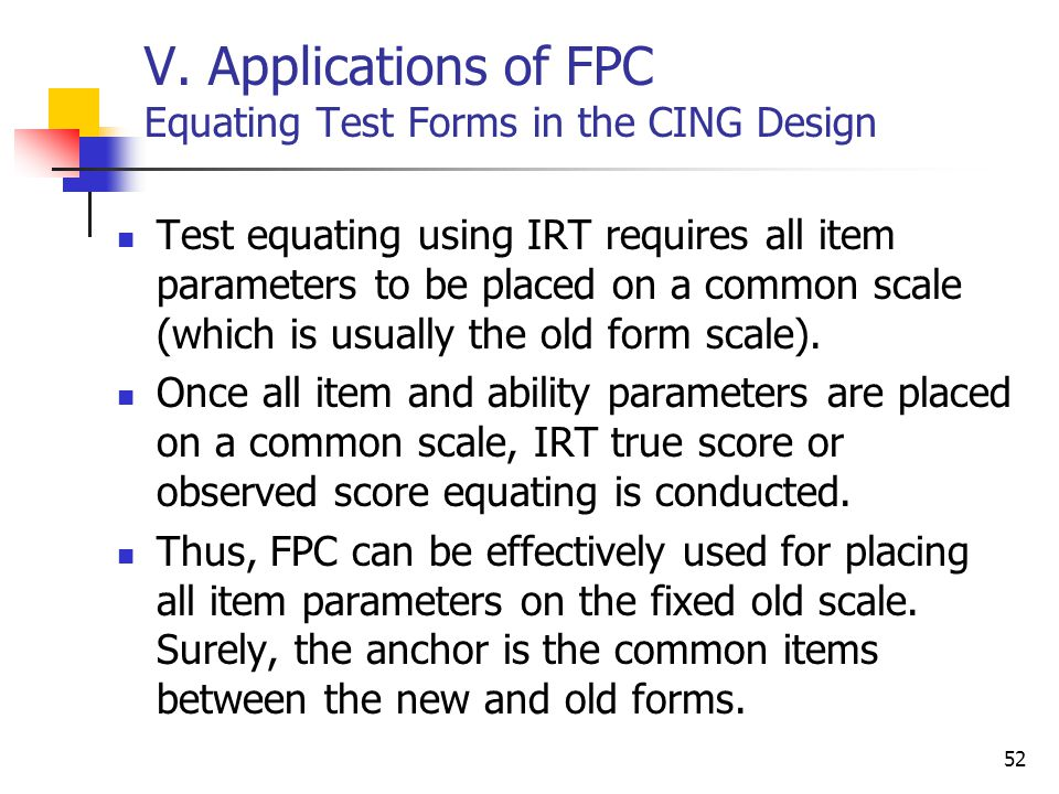 V. Applications of FPC Equating Test Forms in the CING Design