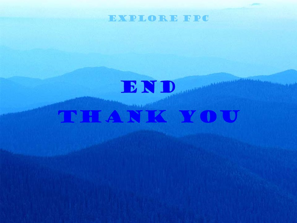 EXPLORE FPC END Thank You