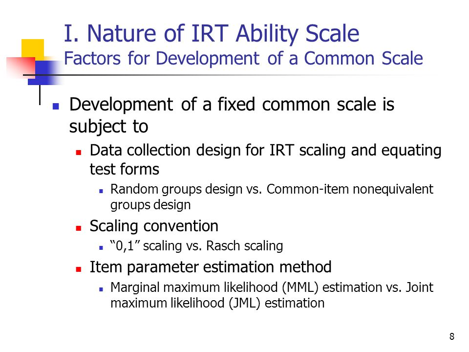I. Nature of IRT Ability Scale Factors for Development of a Common Scale