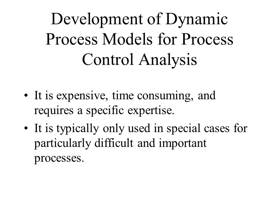 Development of Dynamic Process Models for Process Control Analysis