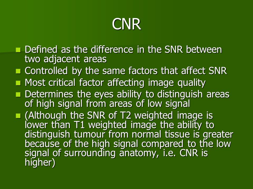 CNR Defined as the difference in the SNR between two adjacent areas