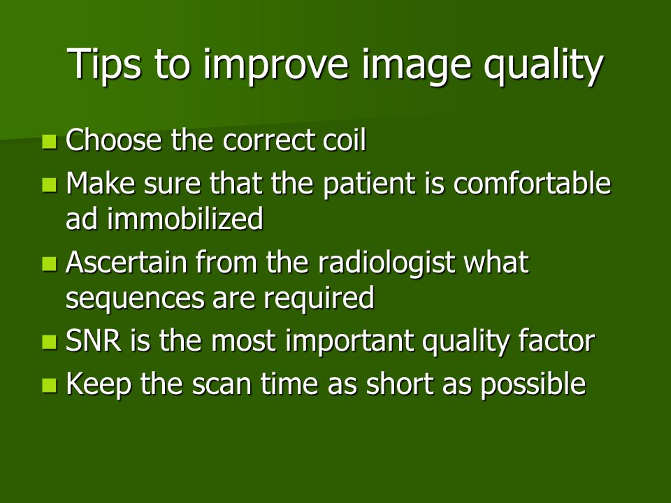 Tips to improve image quality