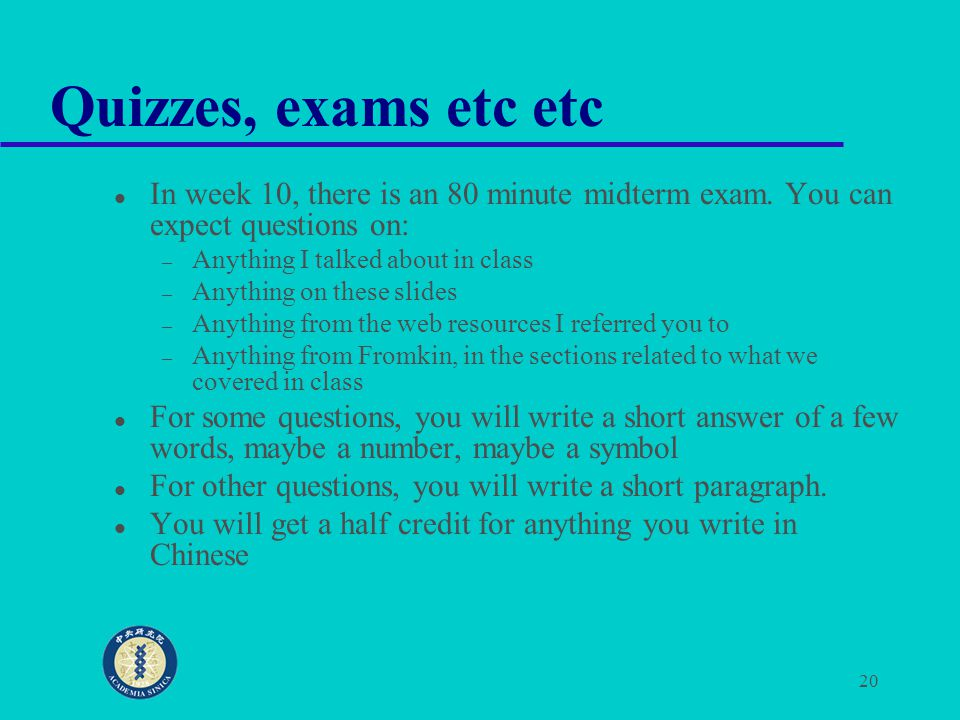 Quizzes, exams etc etc In week 10, there is an 80 minute midterm exam. You can expect questions on: