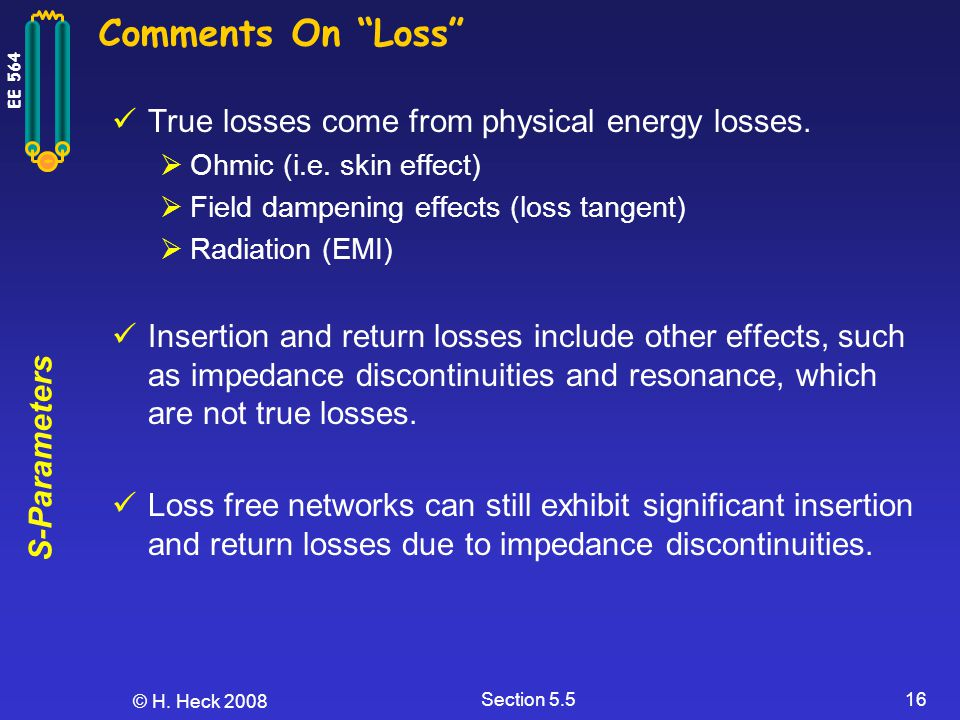 Comments On Loss True losses come from physical energy losses.