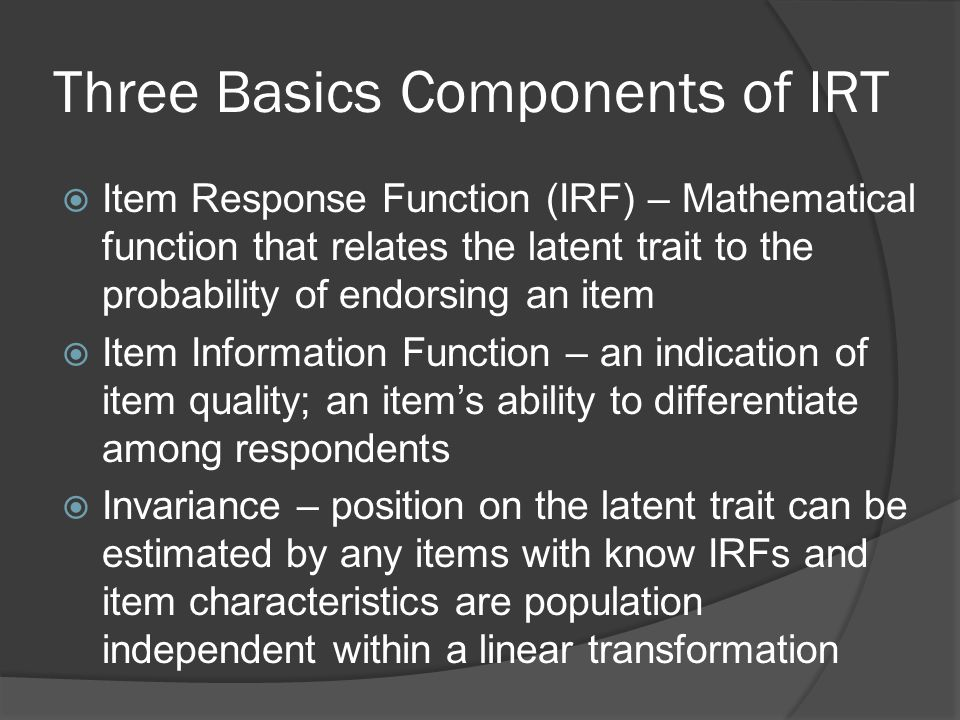Three Basics Components of IRT