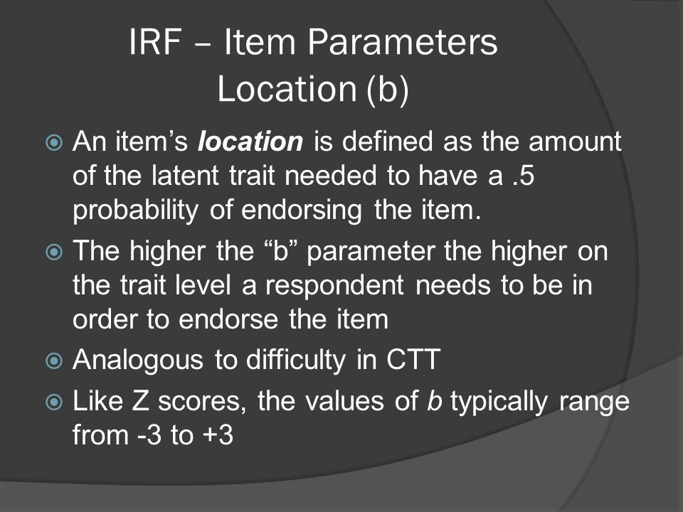 IRF – Item Parameters Location (b)