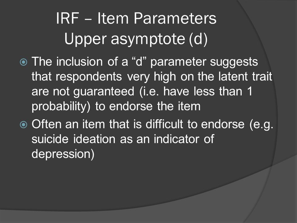 IRF – Item Parameters Upper asymptote (d)