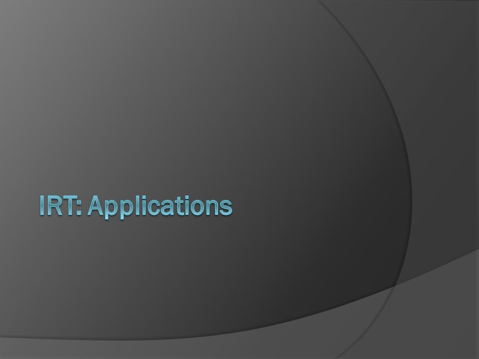 IRT: Applications
