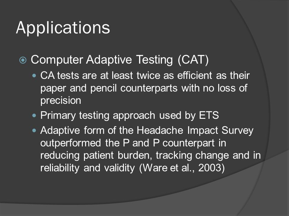 Applications Computer Adaptive Testing (CAT)