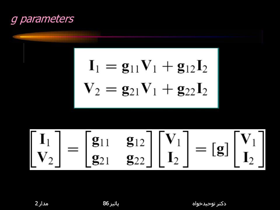 g parameters 8,114,085 مدار 2 پائيز 86 دكتر توحيدخواه