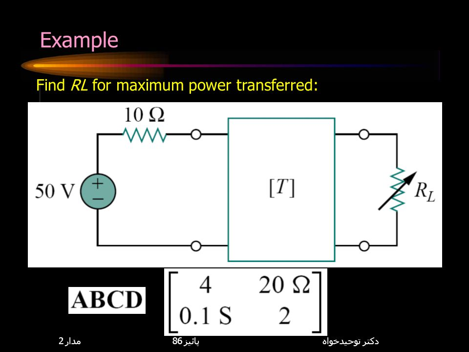 Example Find RL for maximum power transferred: 8,114,085