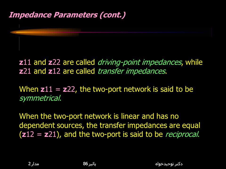 Impedance Parameters (cont.)