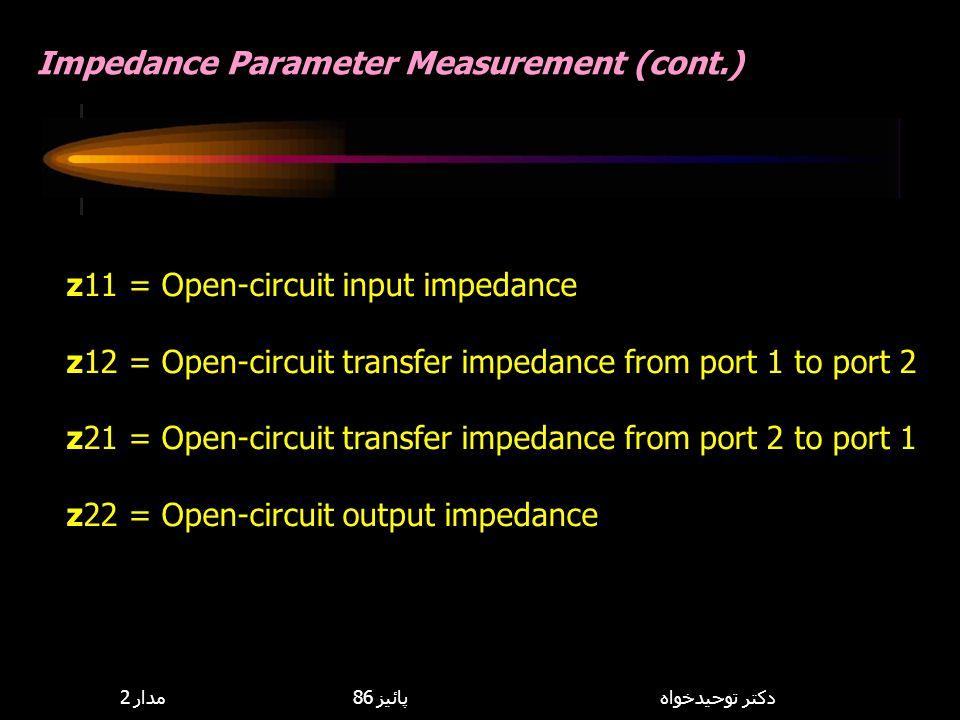 Impedance Parameter Measurement (cont.)