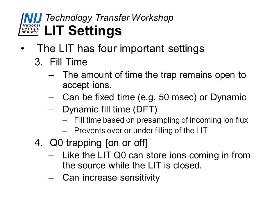 LIT Settings The LIT has four important settings Fill Time