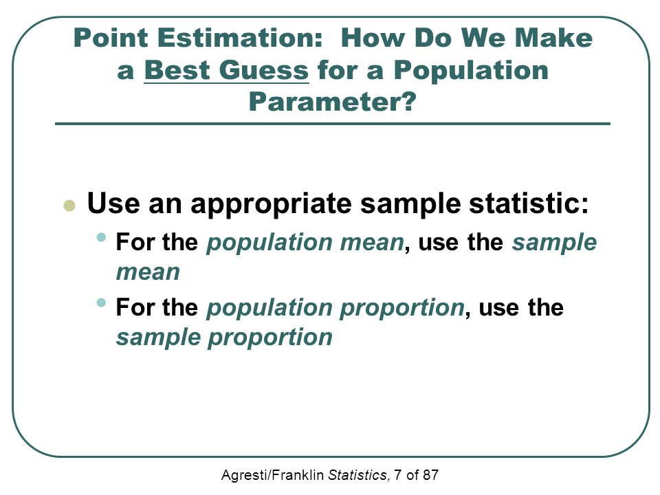 Use an appropriate sample statistic:
