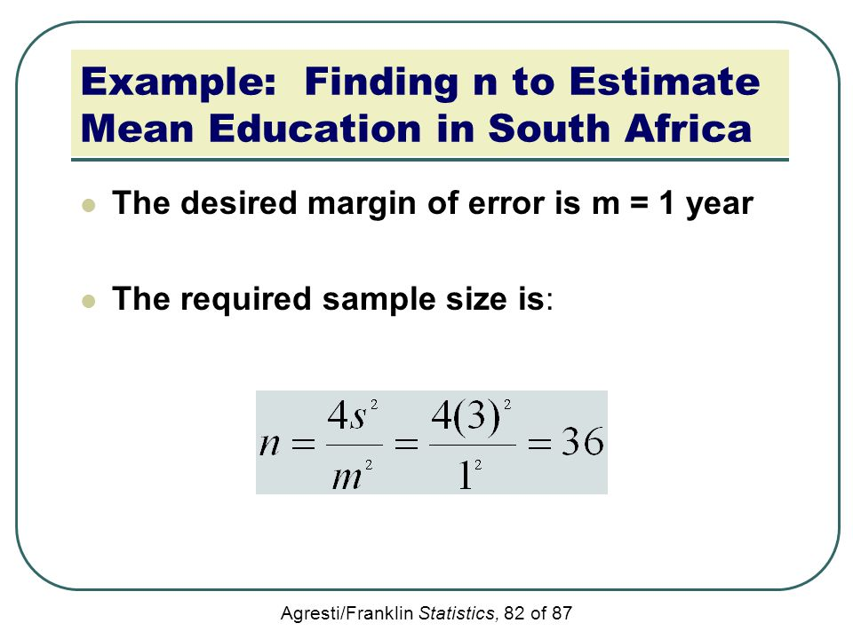 Example: Finding n to Estimate Mean Education in South Africa