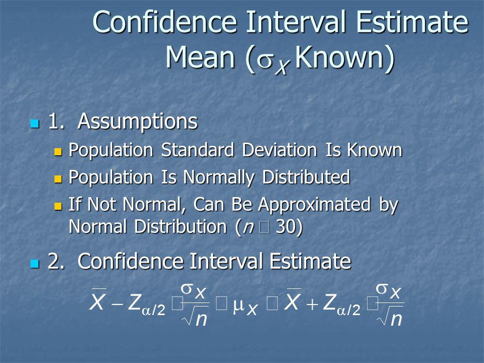 Confidence Interval Estimate Mean (sX Known)