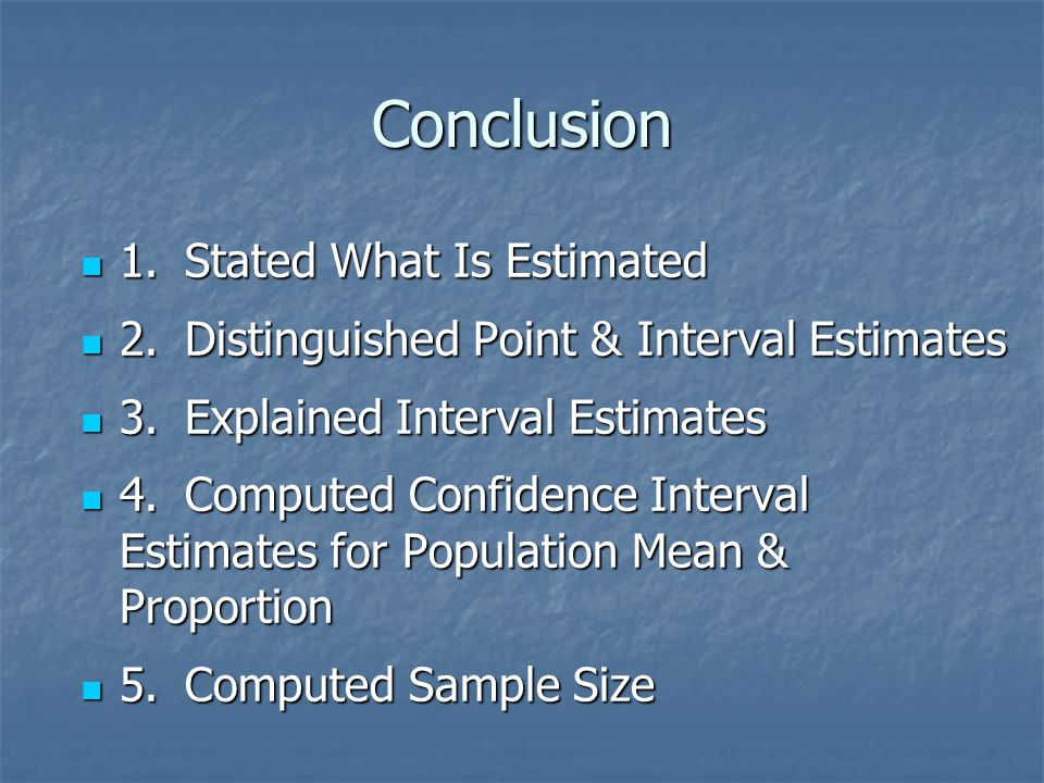Conclusion 1. Stated What Is Estimated