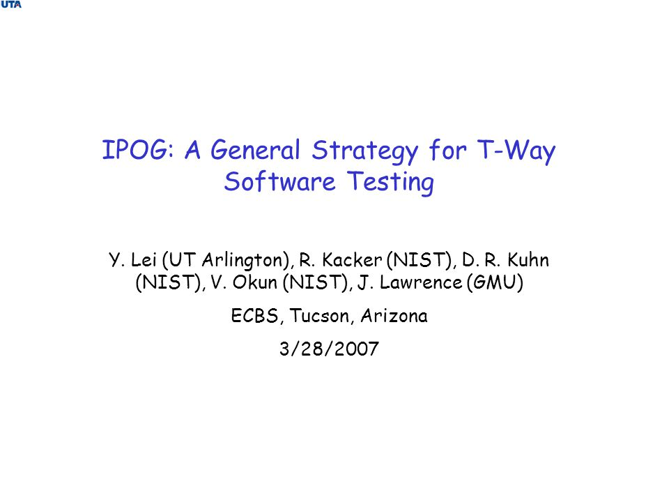 IPOG: A General Strategy for T-Way Software Testing