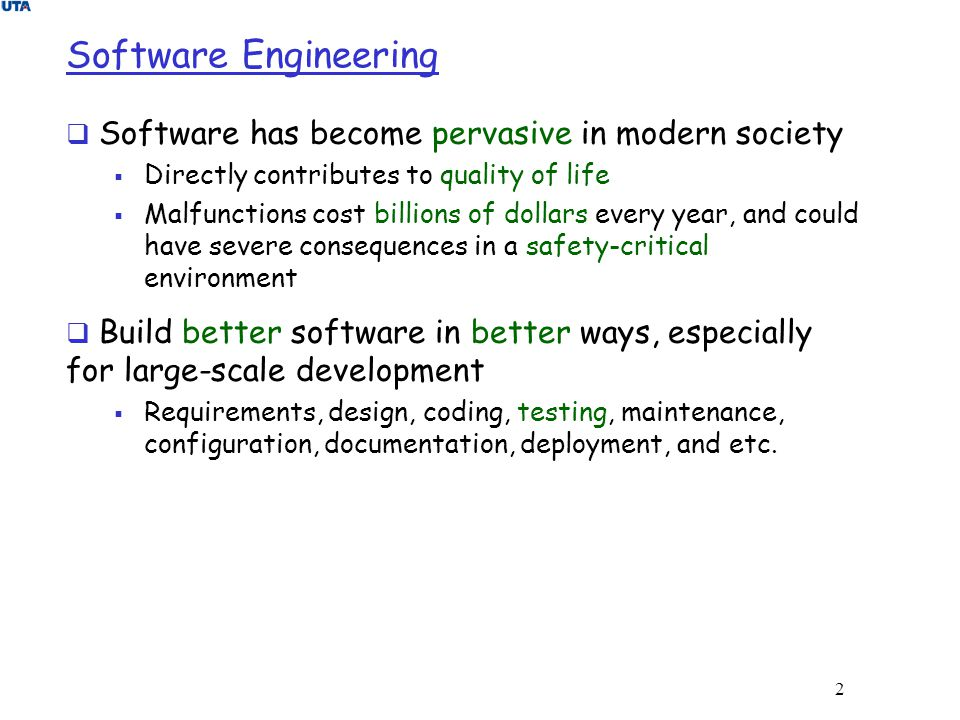 Software Engineering Software has become pervasive in modern society