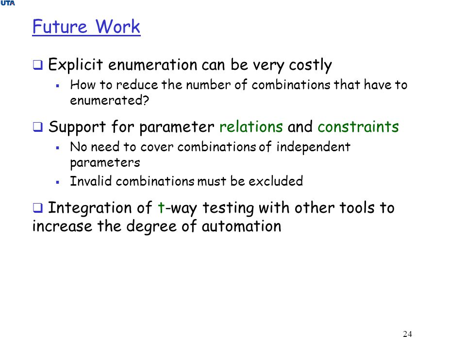 Future Work Explicit enumeration can be very costly