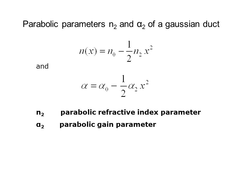 Parabolic parameters n2 and α2 of a gaussian duct