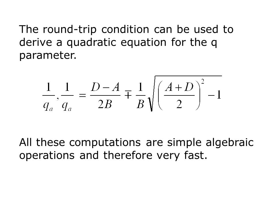 The round-trip condition can be used to derive a quadratic equation for the q parameter.