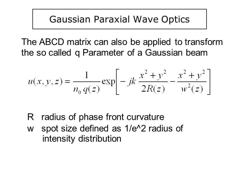 Gaussian Paraxial Wave Optics