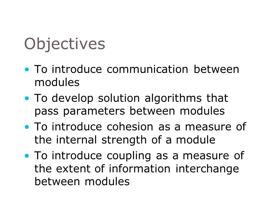Objectives To introduce communication between modules