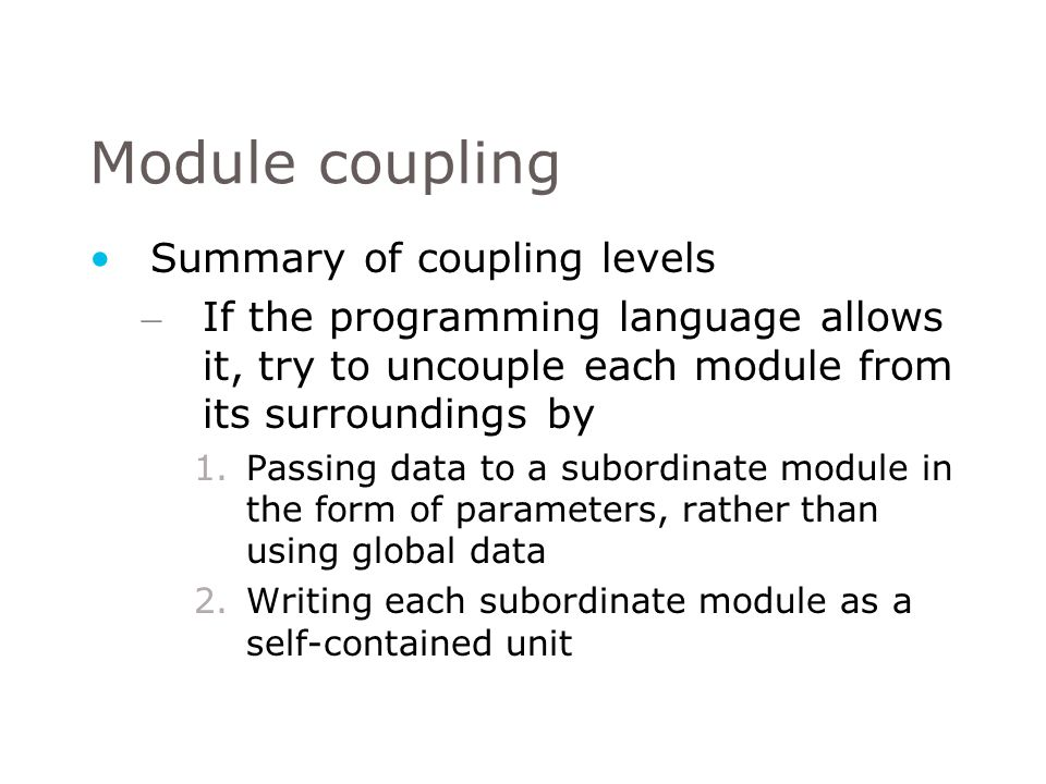 Module coupling Summary of coupling levels