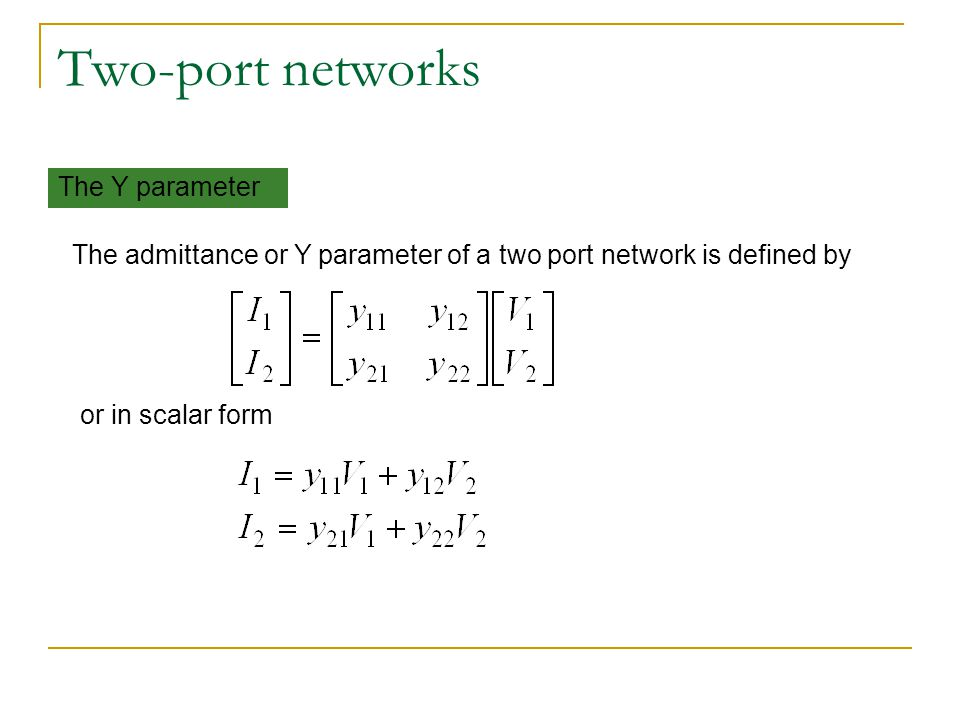 Two-port networks The Y parameter