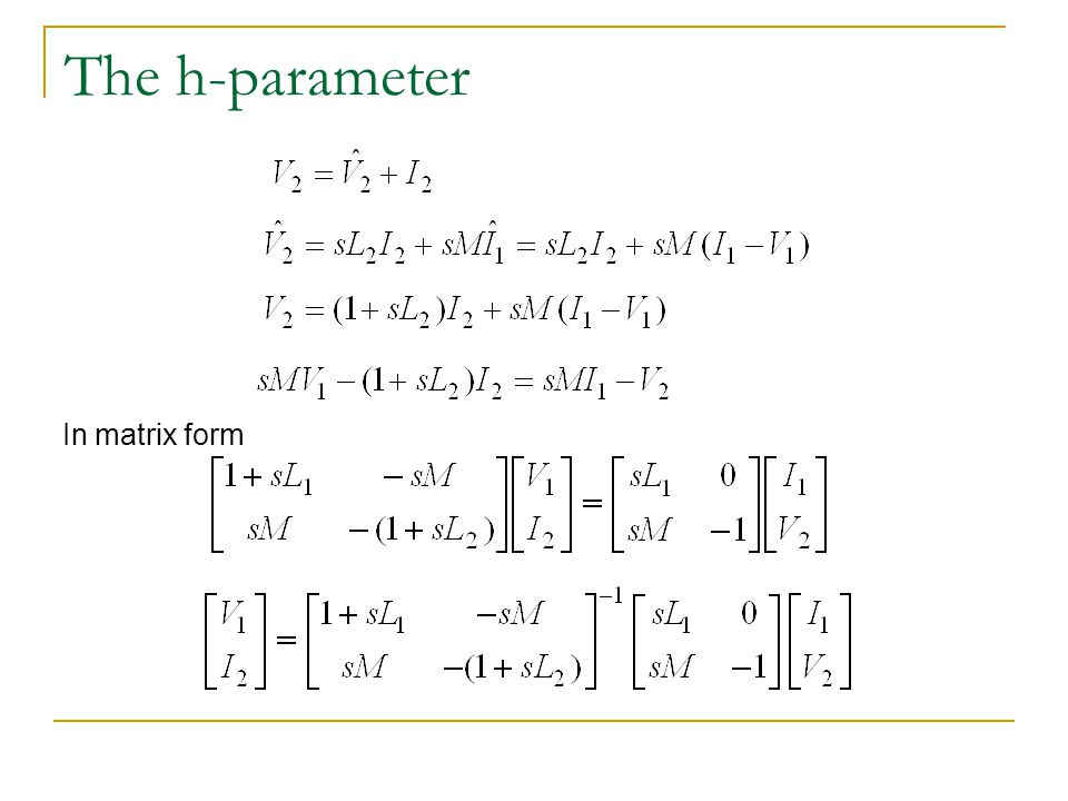 The h-parameter In matrix form